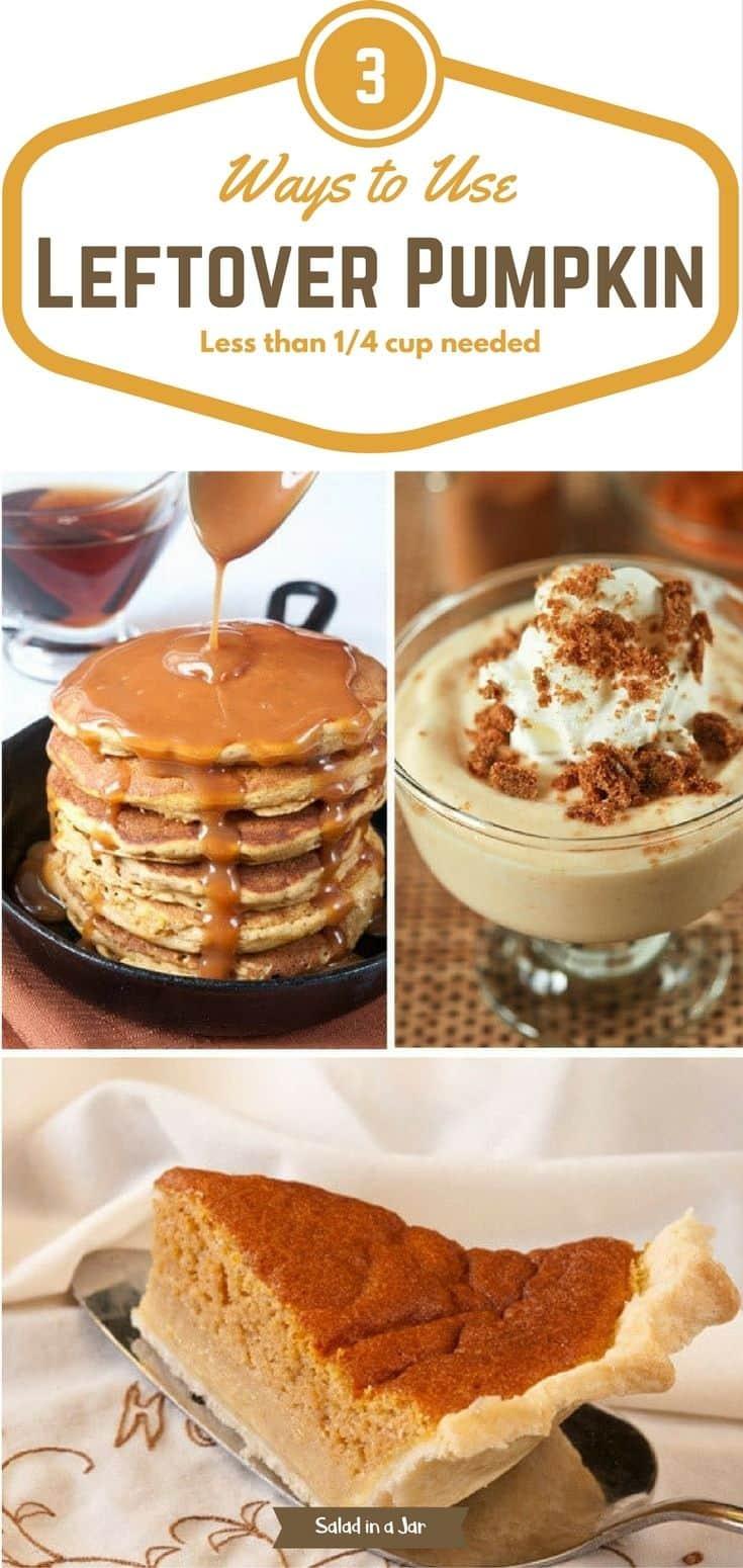 3 Ways to Use Less than 1/4 Cup of Leftover Pumpkin; includes pumpkin pancakes, pumpkin yogurt and pumpkin sponge pie