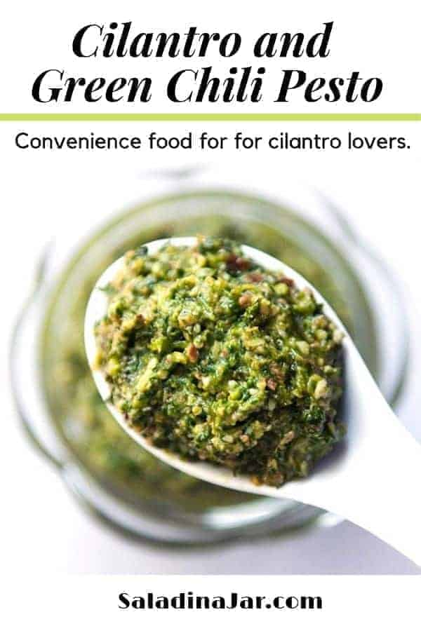 Cilantro and Green Chili Pesto is a kind of convenience food for cilantro lovers.
