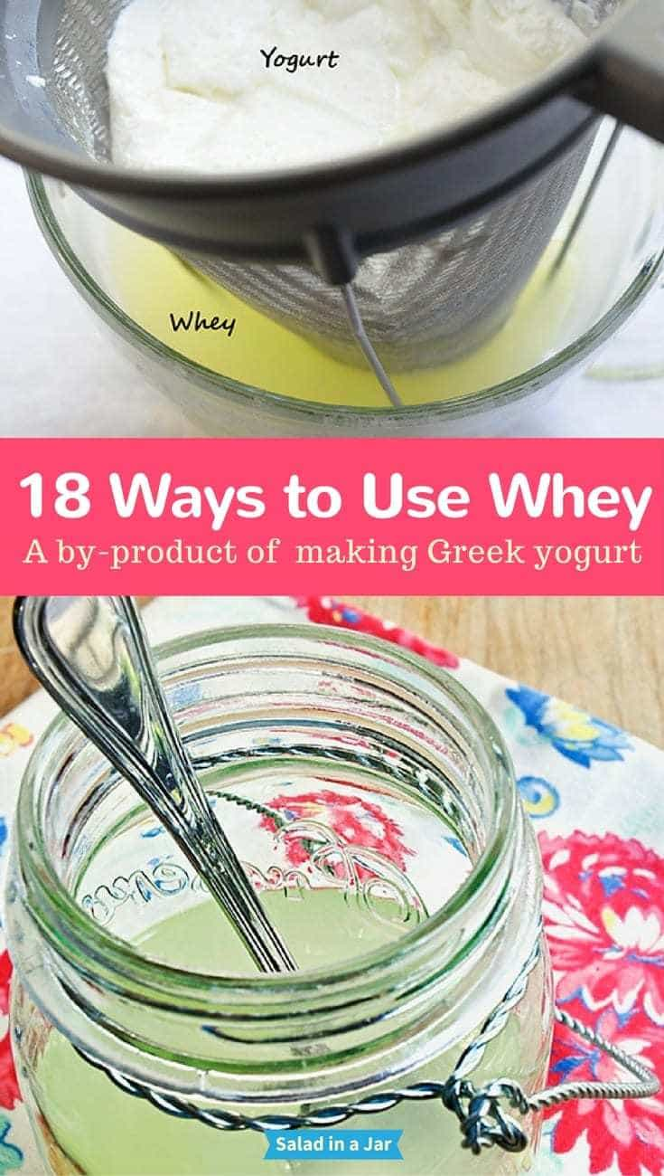 18 Ways to Use Whey- a by-product of making Greek yogurt