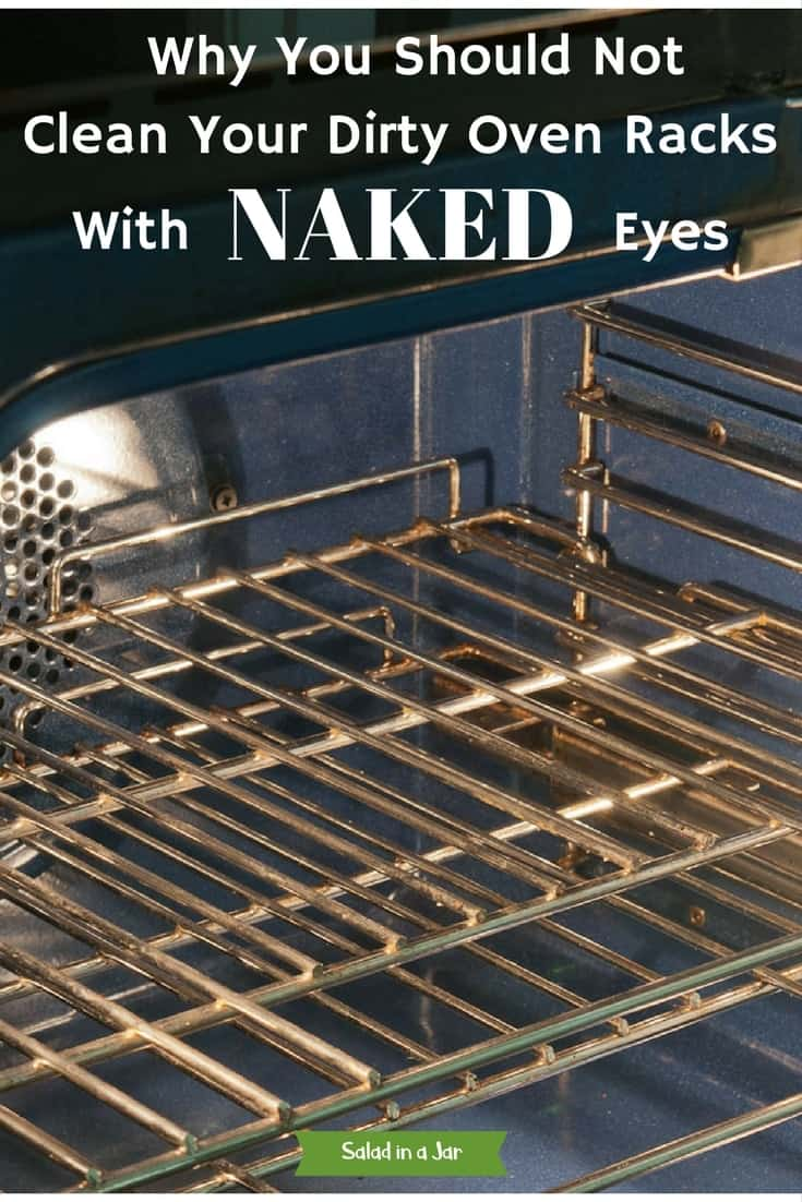 Why You Should Not Clean Your Dirty Oven Racks with Naked Eyes--a cautionary tale