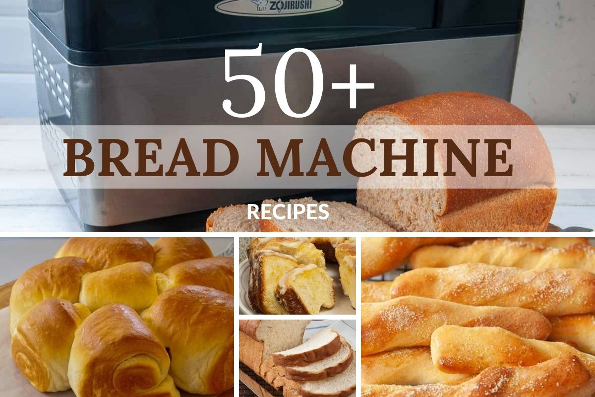 50 Best Bread Machine Recipes To Make You Look Like A Pro