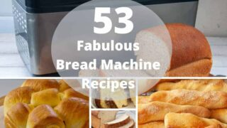 53 Bread Machine Recipes To Make Any Occasion Special