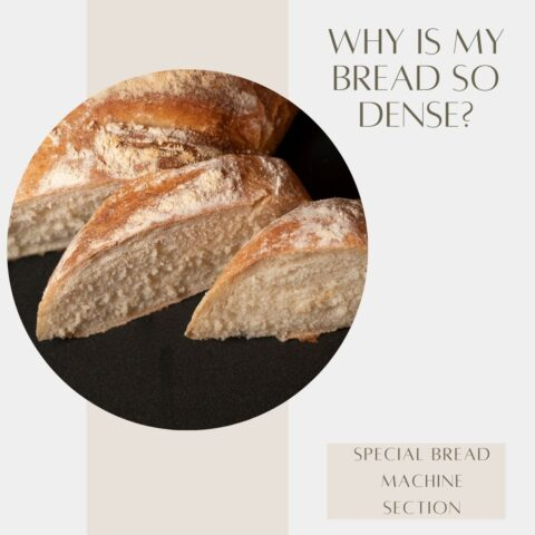 Why is My Bread so Dense? (Includes a Bread Machine Section)
